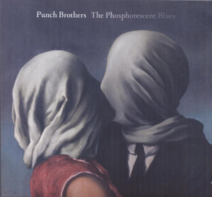 Punch Brothers � The Phosphorescent Blues