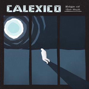 Calexico � Edge Of The Sun