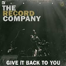 The Record Company � Give It Back To You